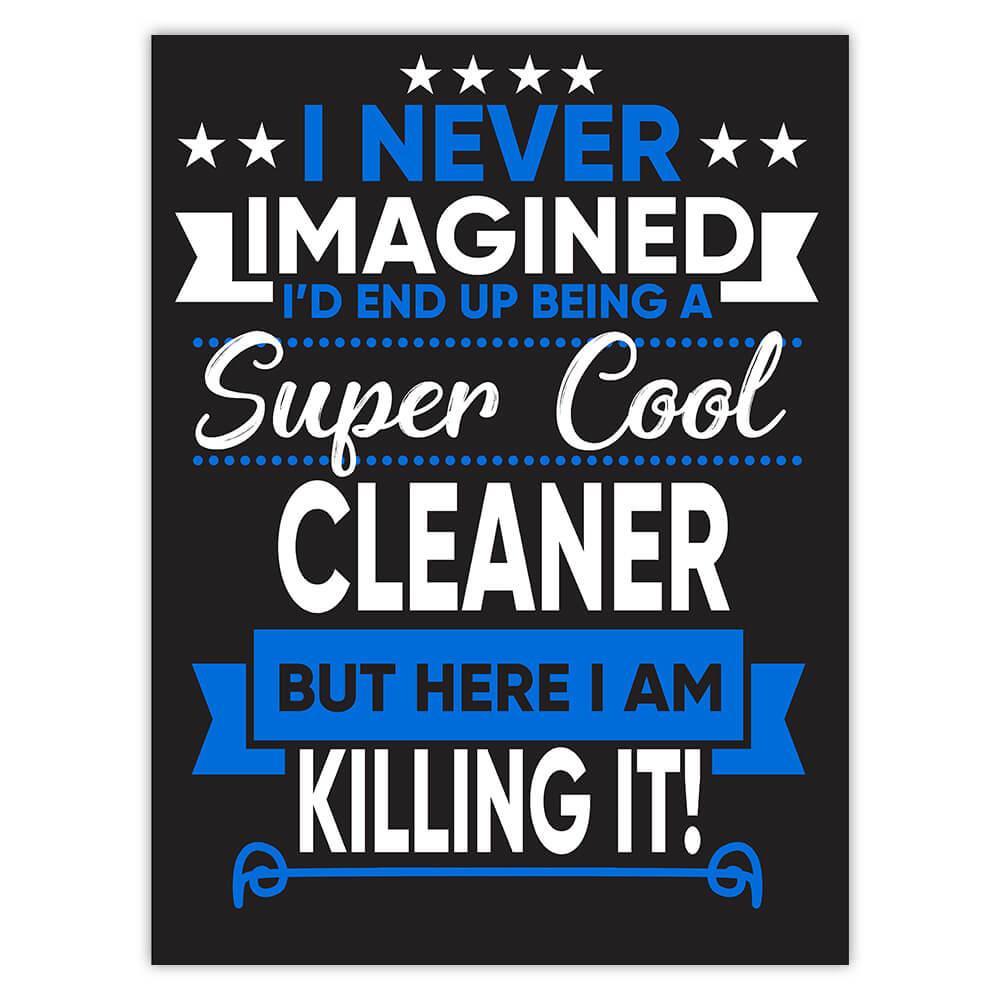 I Never Imagined Super Cool Cleaner Killing It : Gift Sticker Profession Work Job