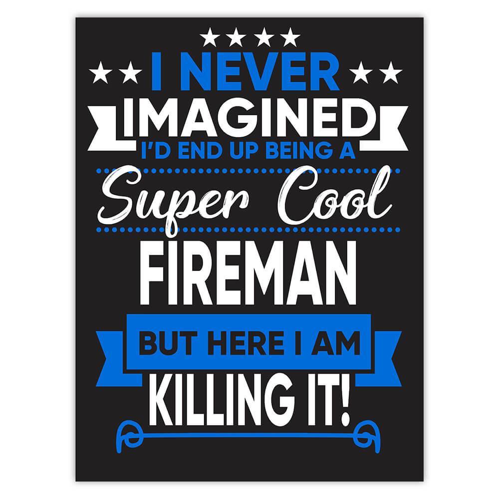 I Never Imagined Super Cool Fireman Killing It : Gift Sticker Profession Work Job