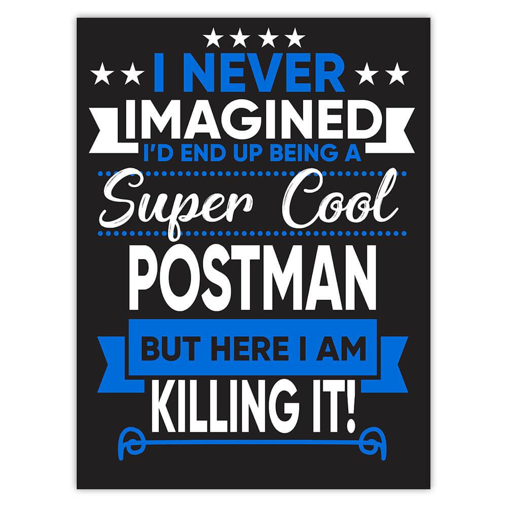 I Never Imagined Super Cool Postman Killing It : Gift Sticker Profession Work Job