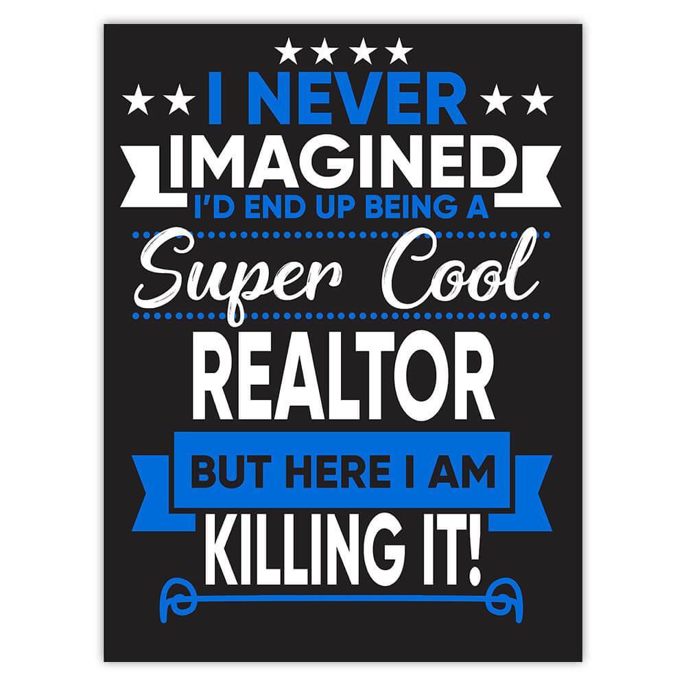 I Never Imagined Super Cool Realtor Killing It : Gift Sticker Profession Work Job
