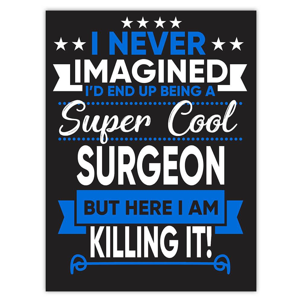 I Never Imagined Super Cool Surgeon Killing It : Gift Sticker Profession Work Job