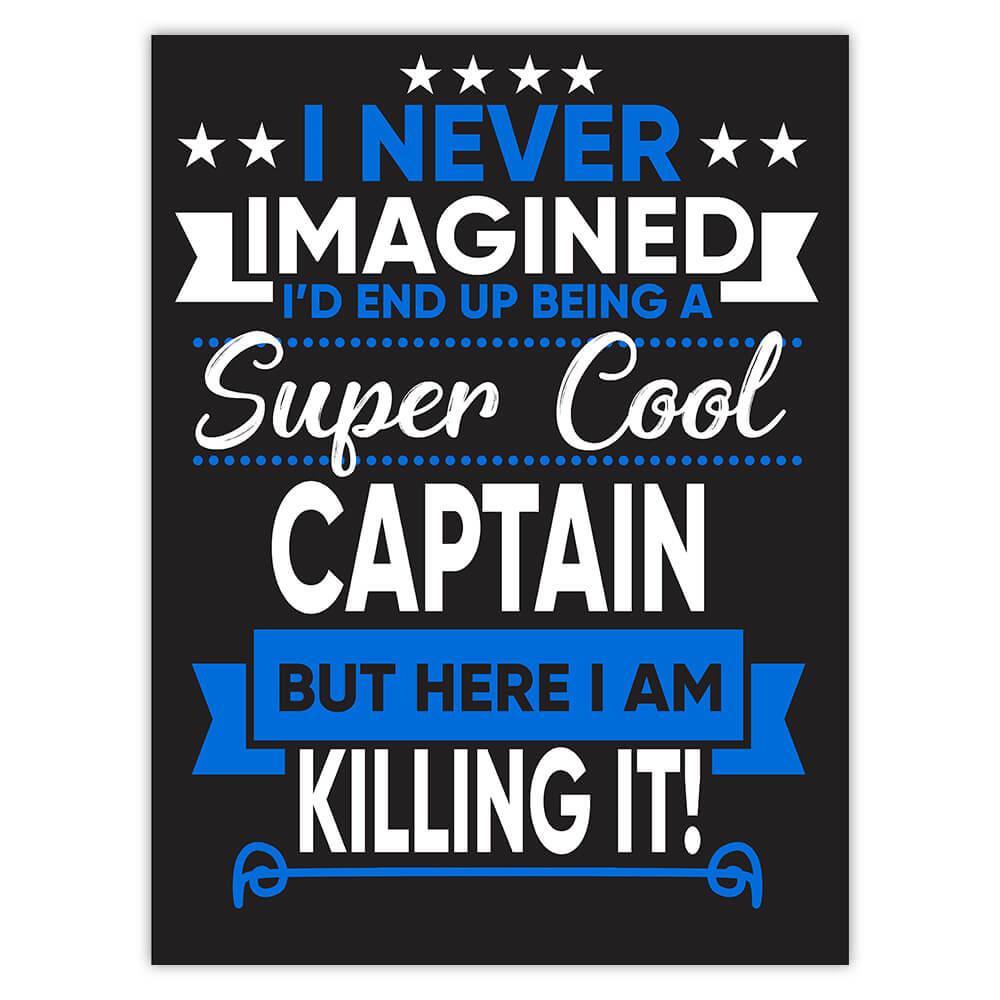 I Never Imagined Super Cool Captain Killing It : Gift Sticker Profession Work Job
