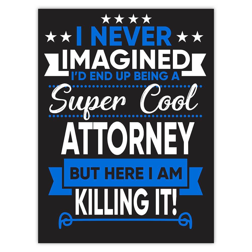 I Never Imagined Super Cool Attorney Killing It : Gift Sticker Profession Work Job