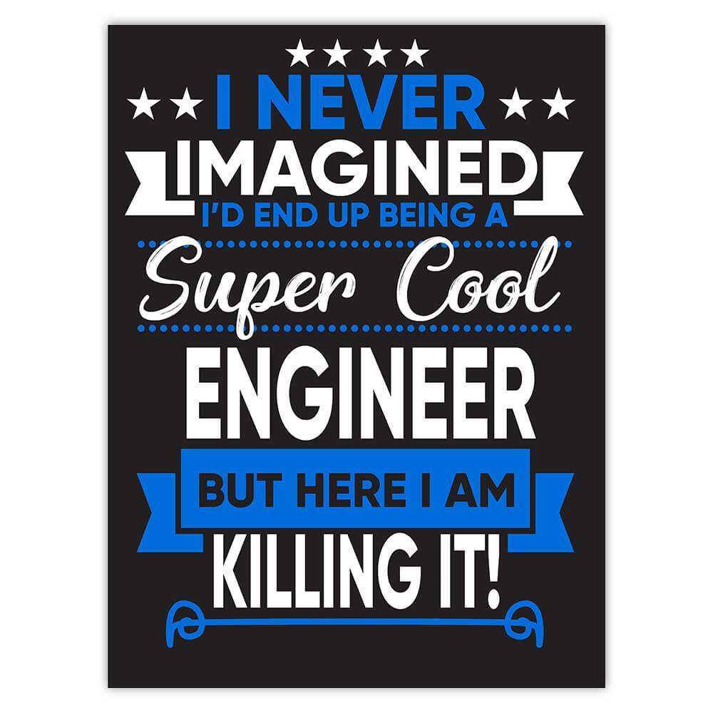 I Never Imagined Super Cool Engineer Killing It : Gift Sticker Profession Work Job