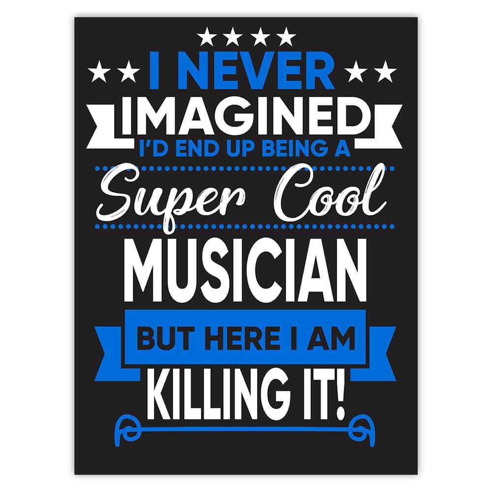 I Never Imagined Super Cool Musician Killing It : Gift Sticker Profession Work Job