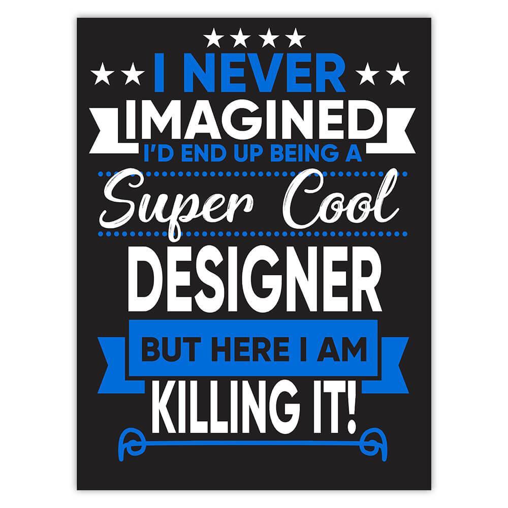 I Never Imagined Super Cool Designer Killing It : Gift Sticker Profession Work Job