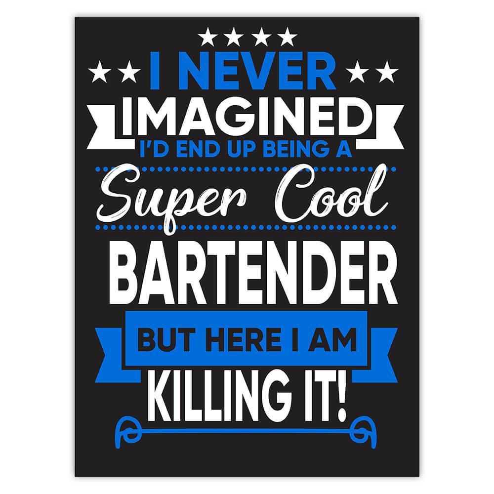 I Never Imagined Super Cool Bartender Killing It : Gift Sticker Profession Work Job