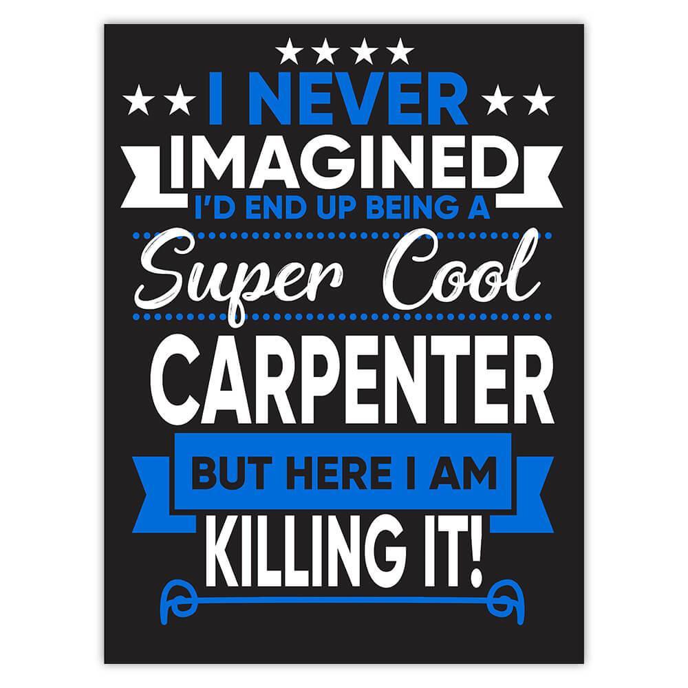 I Never Imagined Super Cool Carpenter Killing It : Gift Sticker Profession Work Job