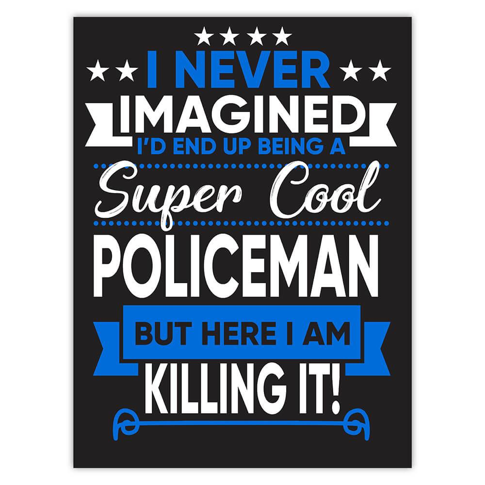I Never Imagined Super Cool Policeman Killing It : Gift Sticker Profession Work Job