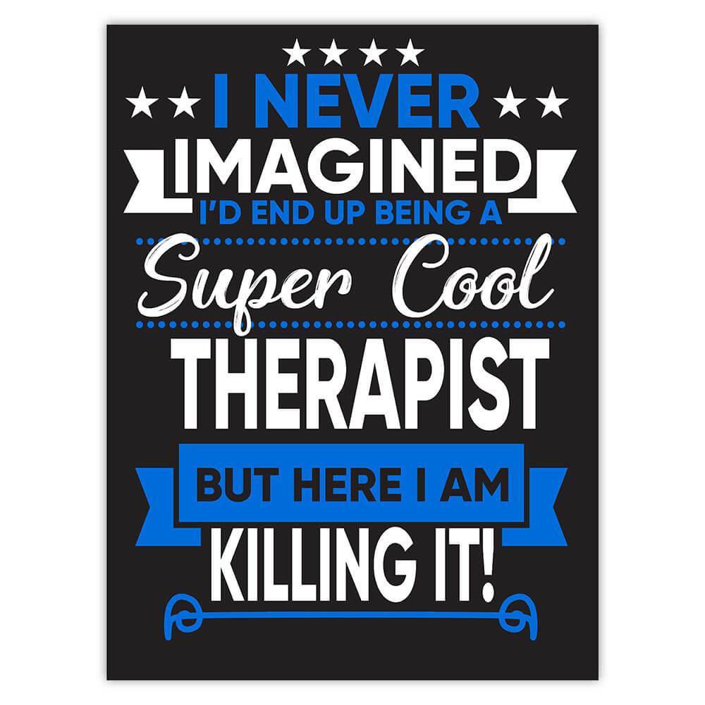 I Never Imagined Super Cool Therapist Killing It : Gift Sticker Profession Work Job