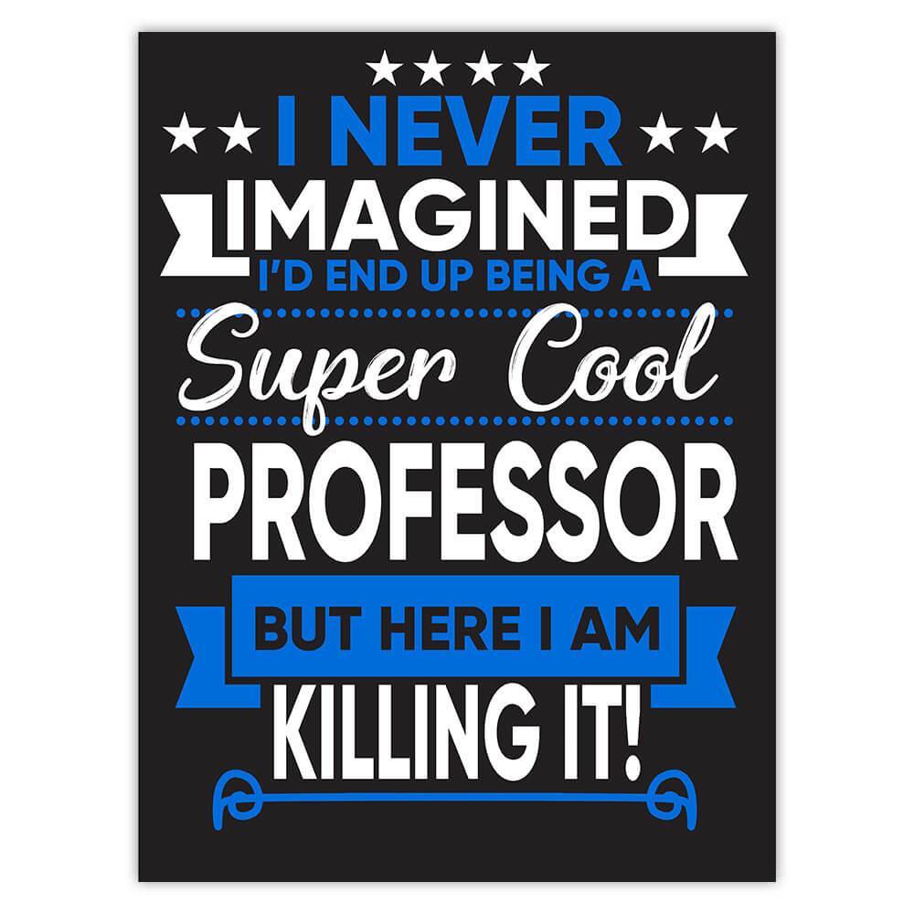 I Never Imagined Super Cool Professor Killing It : Gift Sticker Profession Work Job