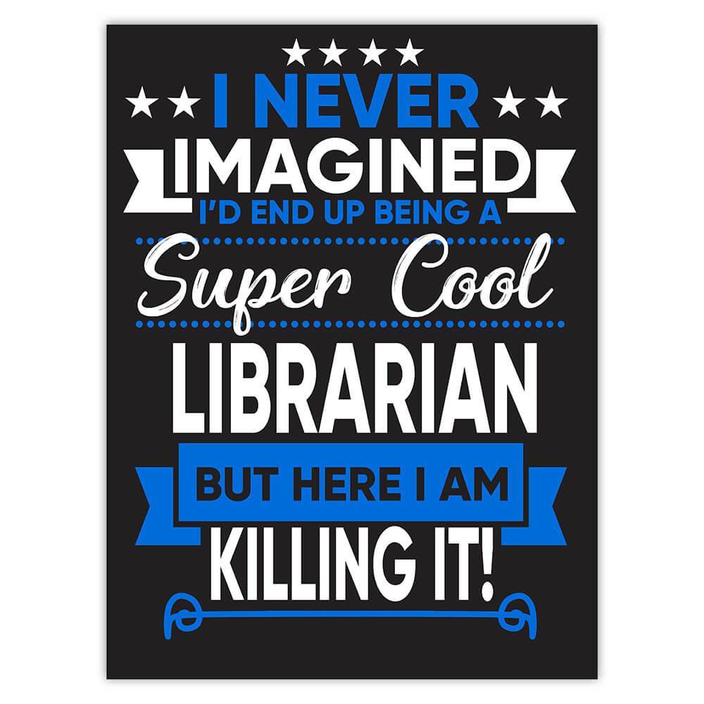 I Never Imagined Super Cool Librarian Killing It : Gift Sticker Profession Work Job