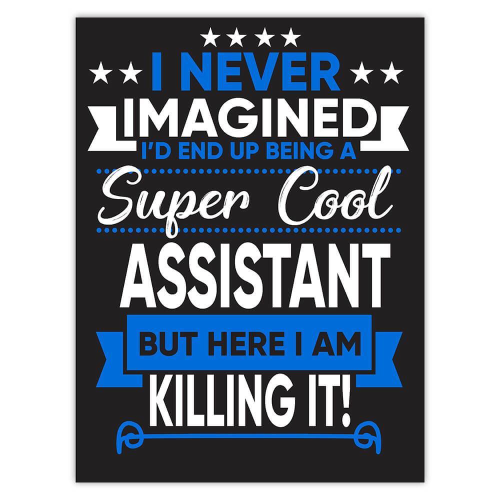 I Never Imagined Super Cool Assistant Killing It : Gift Sticker Profession Work Job