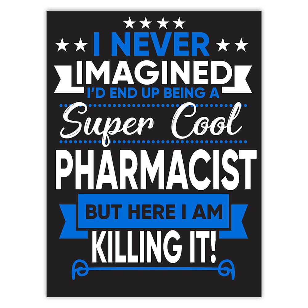 I Never Imagined Super Cool Pharmacist Killing It : Gift Sticker Profession Work Job