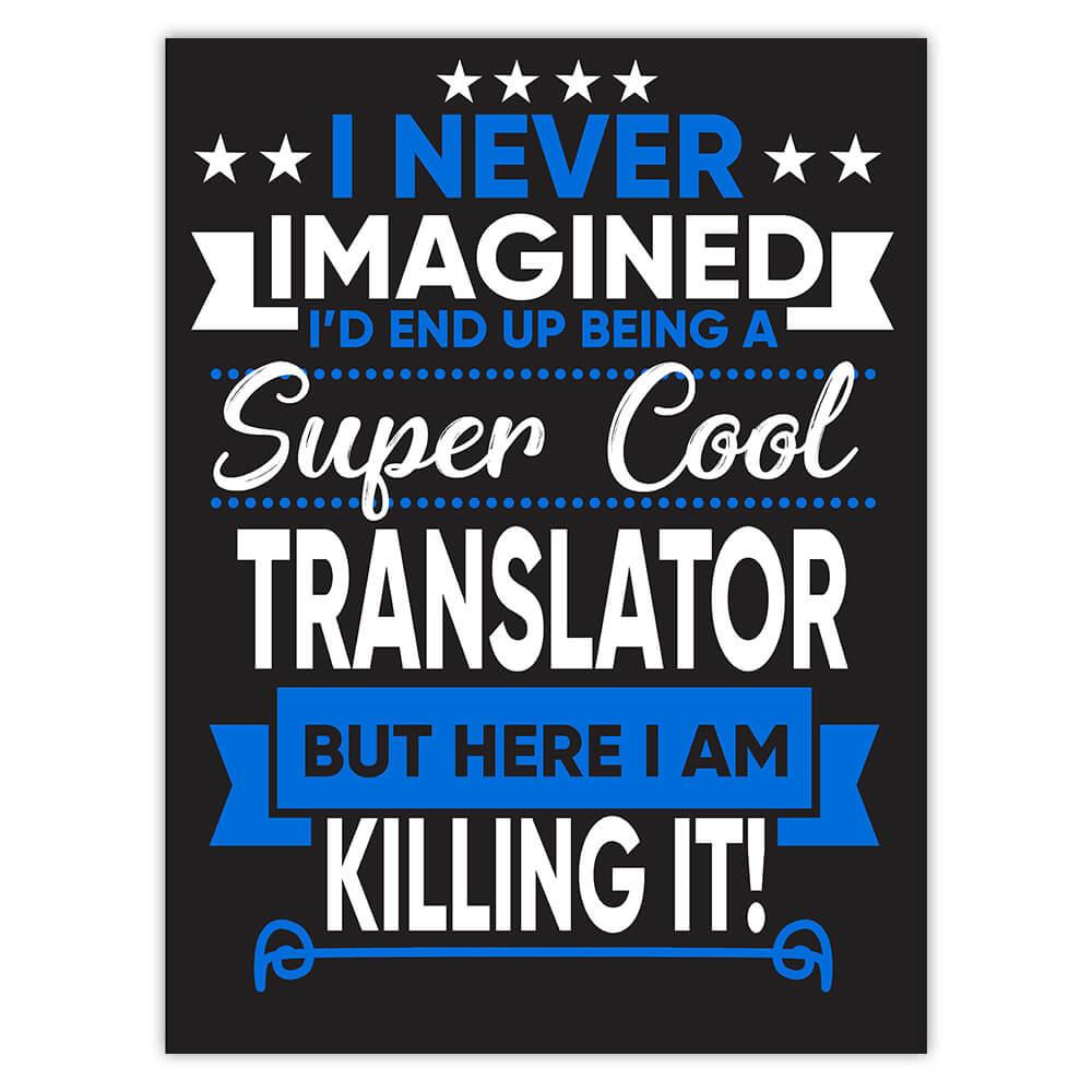 I Never Imagined Super Cool Translator Killing It : Gift Sticker Profession Work Job