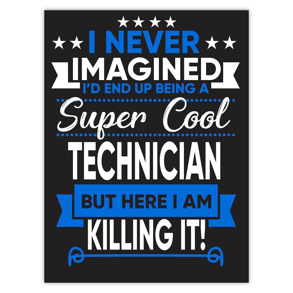 I Never Imagined Super Cool Technician Killing It : Gift Sticker Profession Work Job