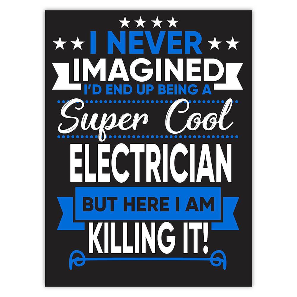 I Never Imagined Super Cool Electrician Killing It : Gift Sticker Profession Work Job