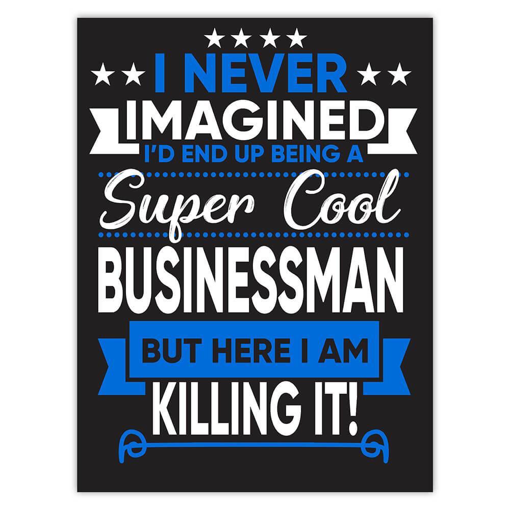 I Never Imagined Super Cool Businessman Killing It : Gift Sticker Profession Work Job