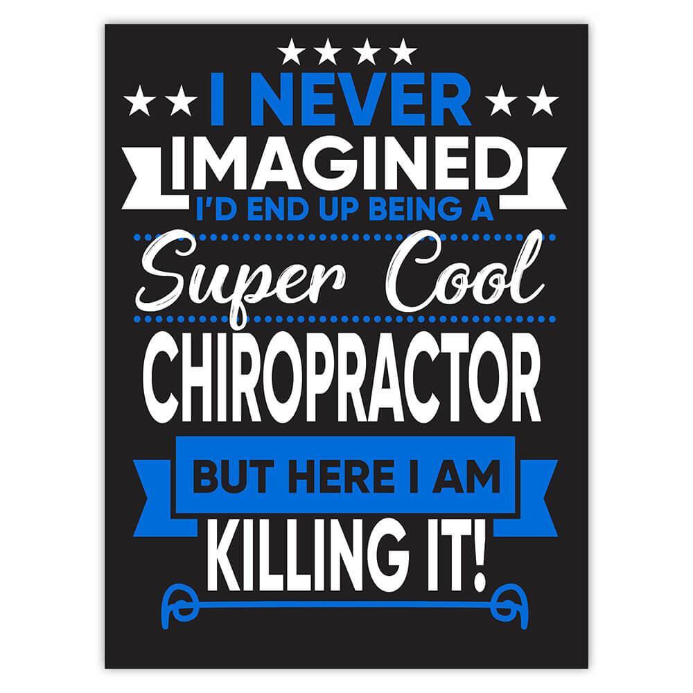 I Never Imagined Super Cool Chiropractor Killing It : Gift Sticker Profession Work Job
