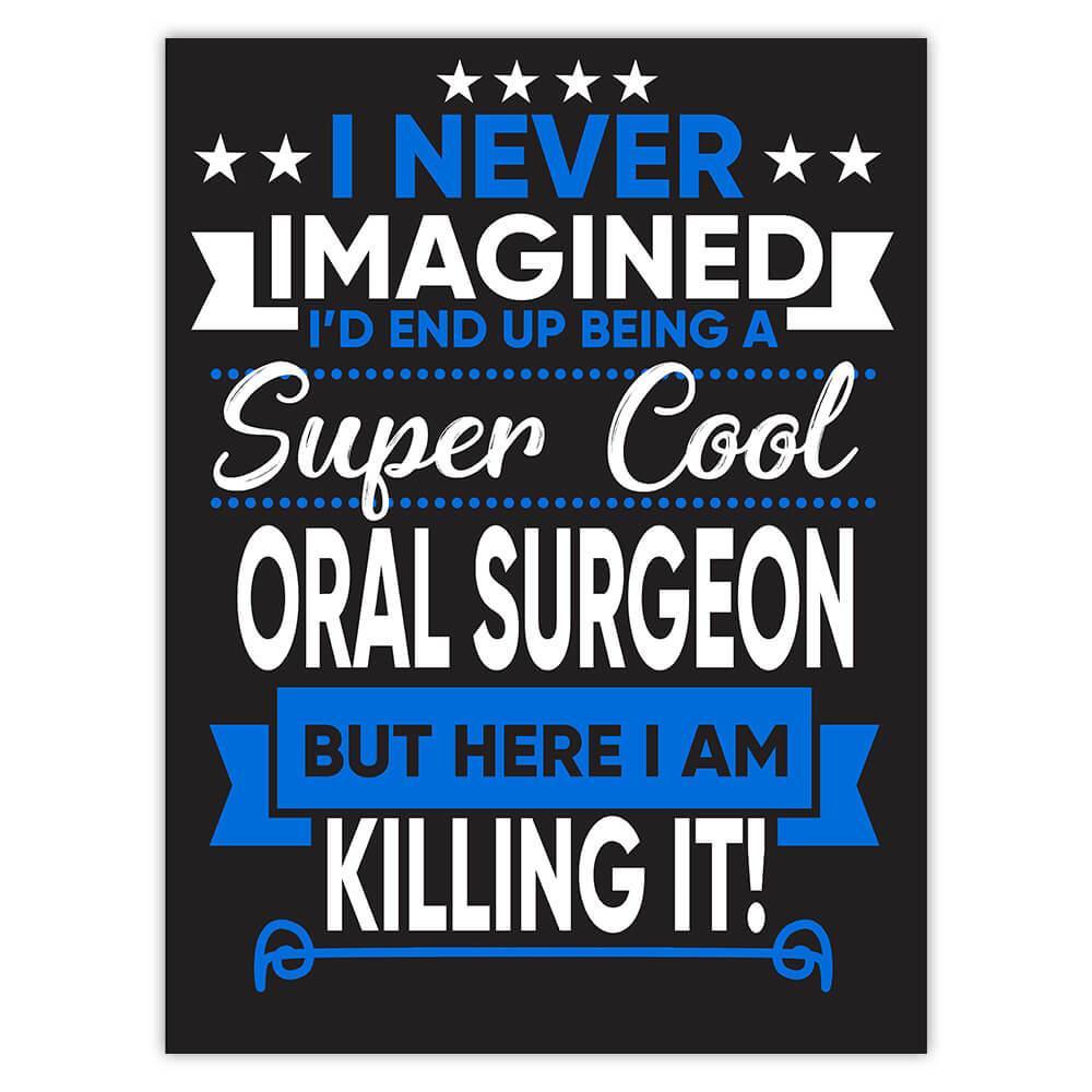 I Never Imagined Super Cool Oral Surgeon Killing It : Gift Sticker Profession Work Job