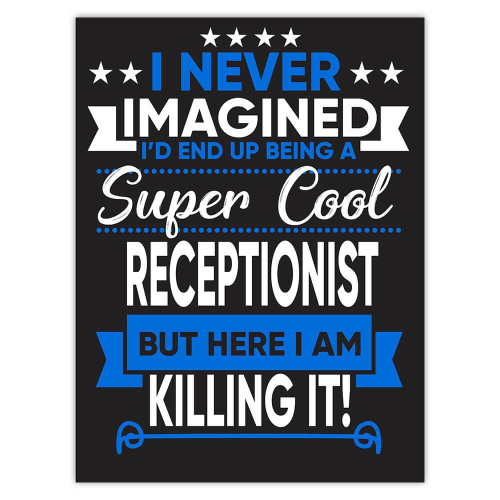 I Never Imagined Super Cool Receptionist Killing It : Gift Sticker Profession Work Job
