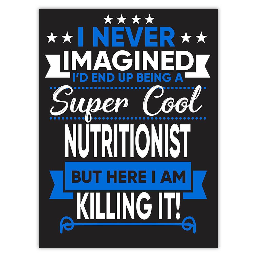 I Never Imagined Super Cool Nutritionist Killing It : Gift Sticker Profession Work Job