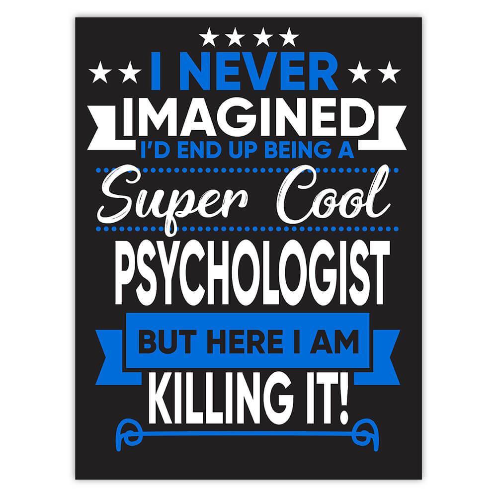 I Never Imagined Super Cool Psychologist Killing It : Gift Sticker Profession Work Job