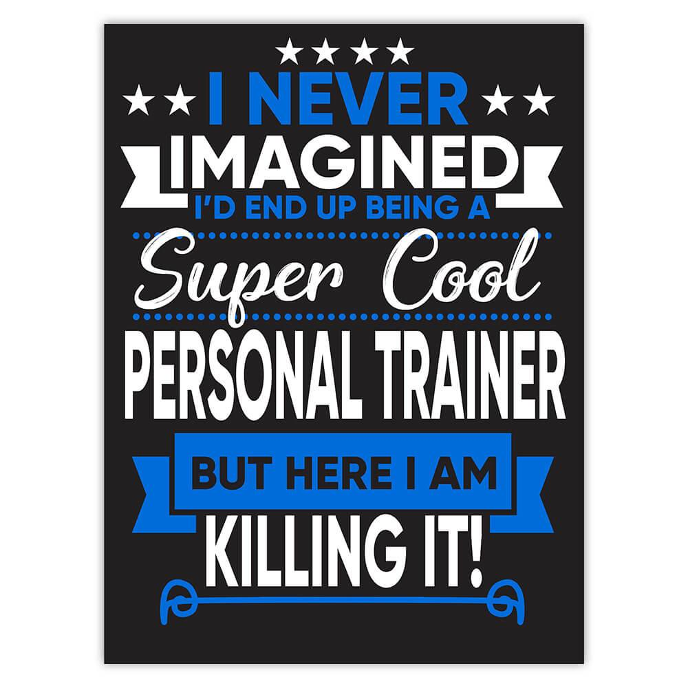 I Never Imagined Super Cool Personal Trainer Killing It : Gift Sticker Profession Work Job