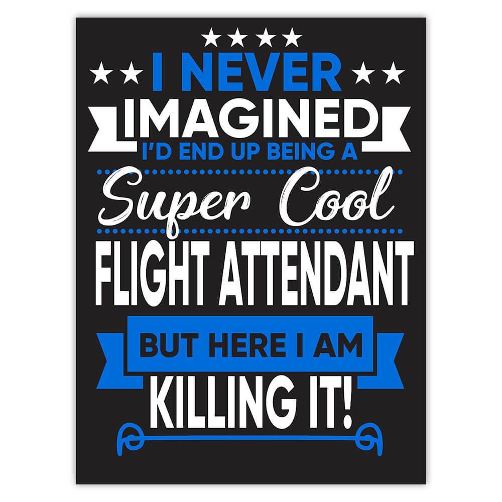 I Never Imagined Super Cool Flight Attendant Killing It : Gift Sticker Profession Work Job