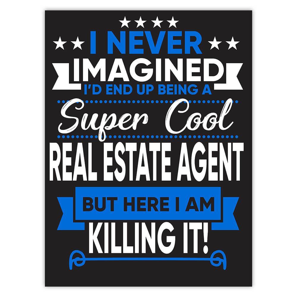 I Never Imagined Super Cool Real Estate Agent Killing It : Gift Sticker Profession Work Job