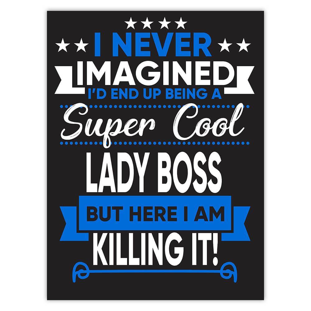 I Never Imagined Super Cool Lady Boss Killing It : Gift Sticker Profession Work Job