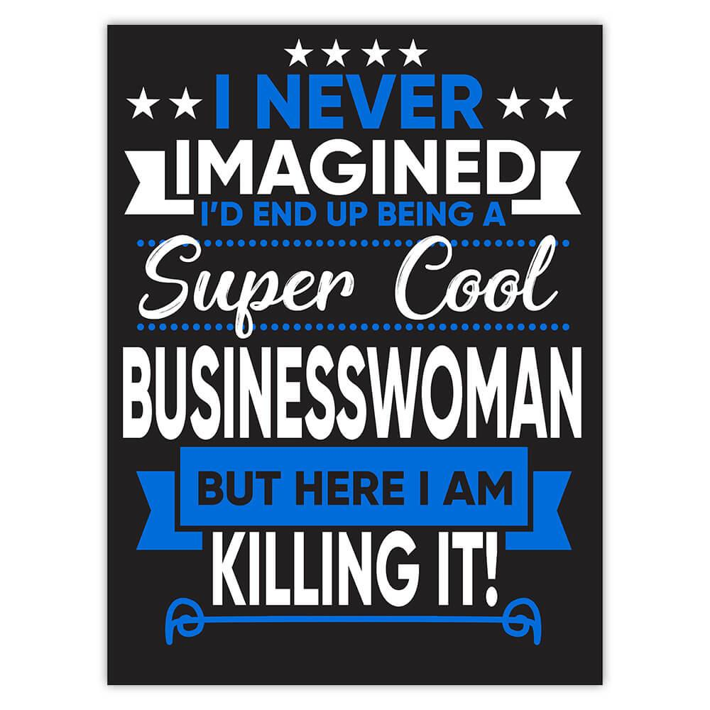 I Never Imagined Super Cool Businesswoman Killing It : Gift Sticker Profession Work Job