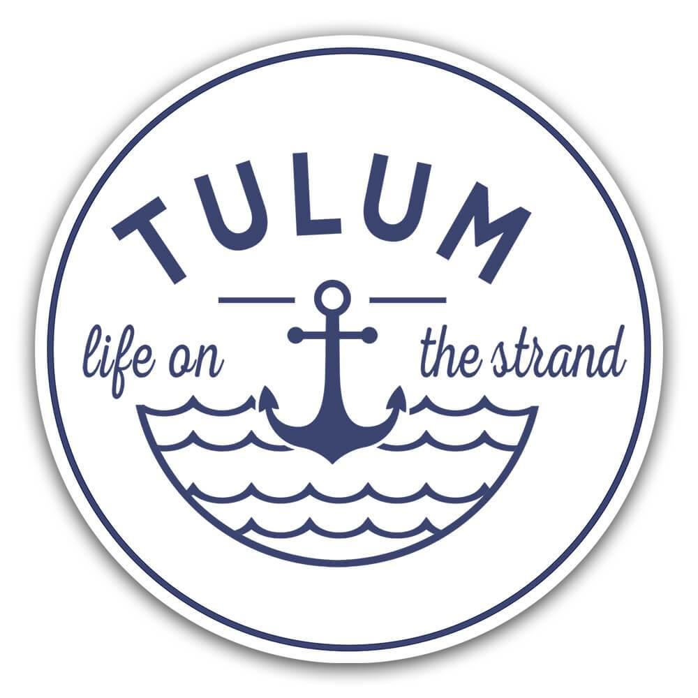 Tulum Life on the Strand : Gift Sticker Beach Travel Souvenir Mexico