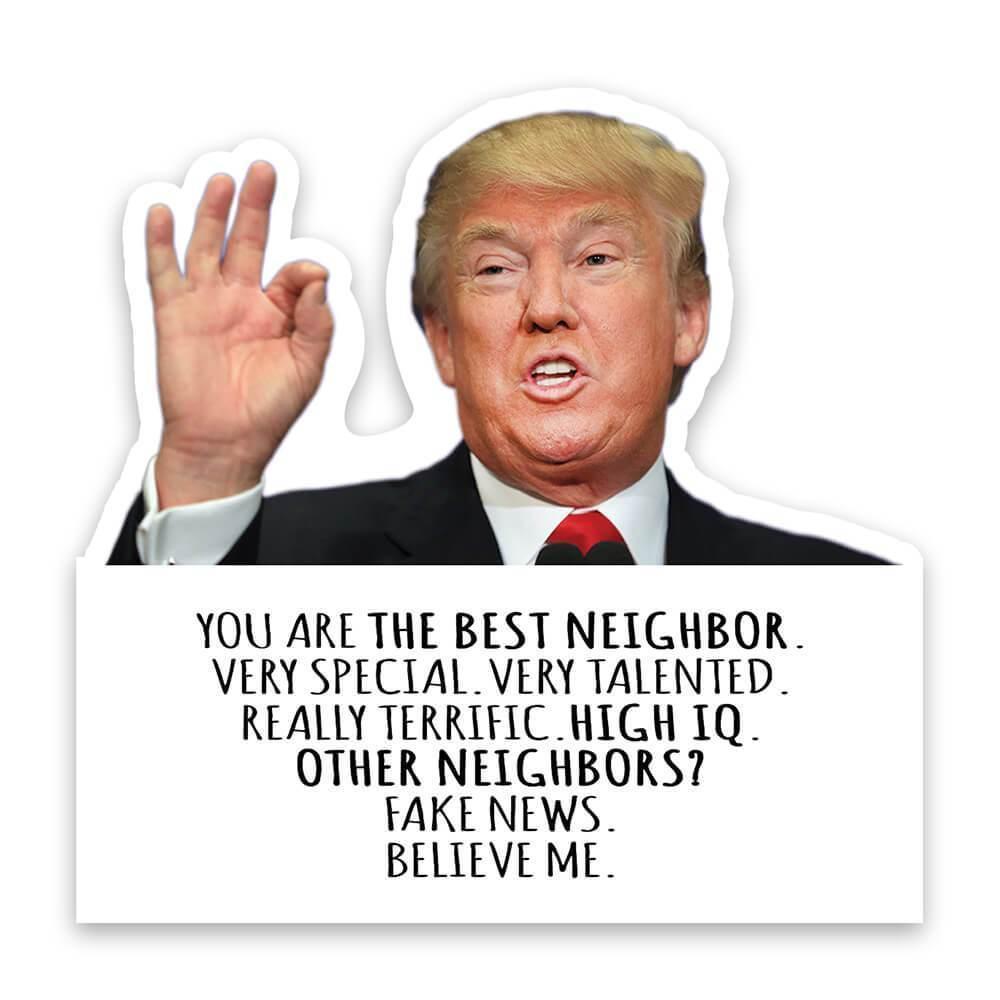 NEIGHBOR Funny Trump : Gift Sticker Best NEIGHBOR Birthday Christmas Jobs