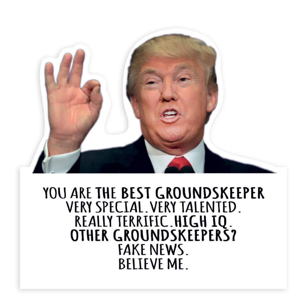 GROUNDSKEEPER Gift Funny Trump : Sticker Best Birthday Christmas Jobs
