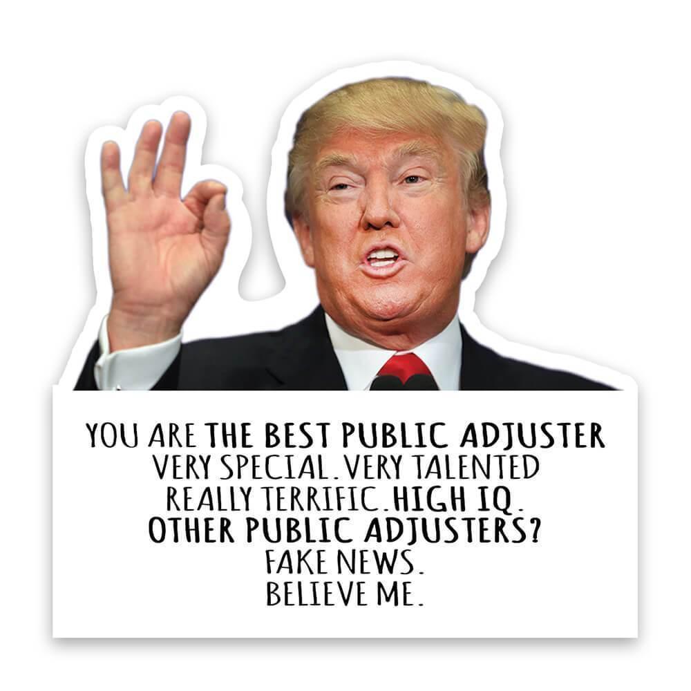 PUBLIC ADJUSTER Funny Trump : Gift Sticker Best Birthday Christmas Jobs