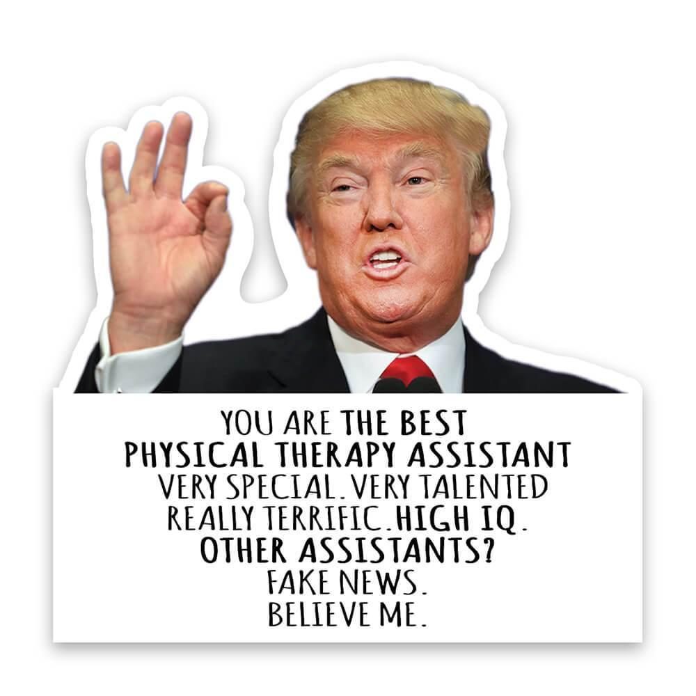 PHYSICAL THERAPY ASSISTANT Funny Trump : Gift Sticker Best Birthday Christmas Jobs