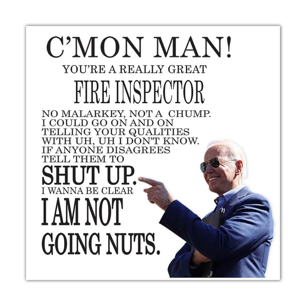 FIRE INSPECTOR Funny Biden : Gift Sticker Great Gag Gift Joe Biden Humor Family Jobs Christmas Best President Birthday