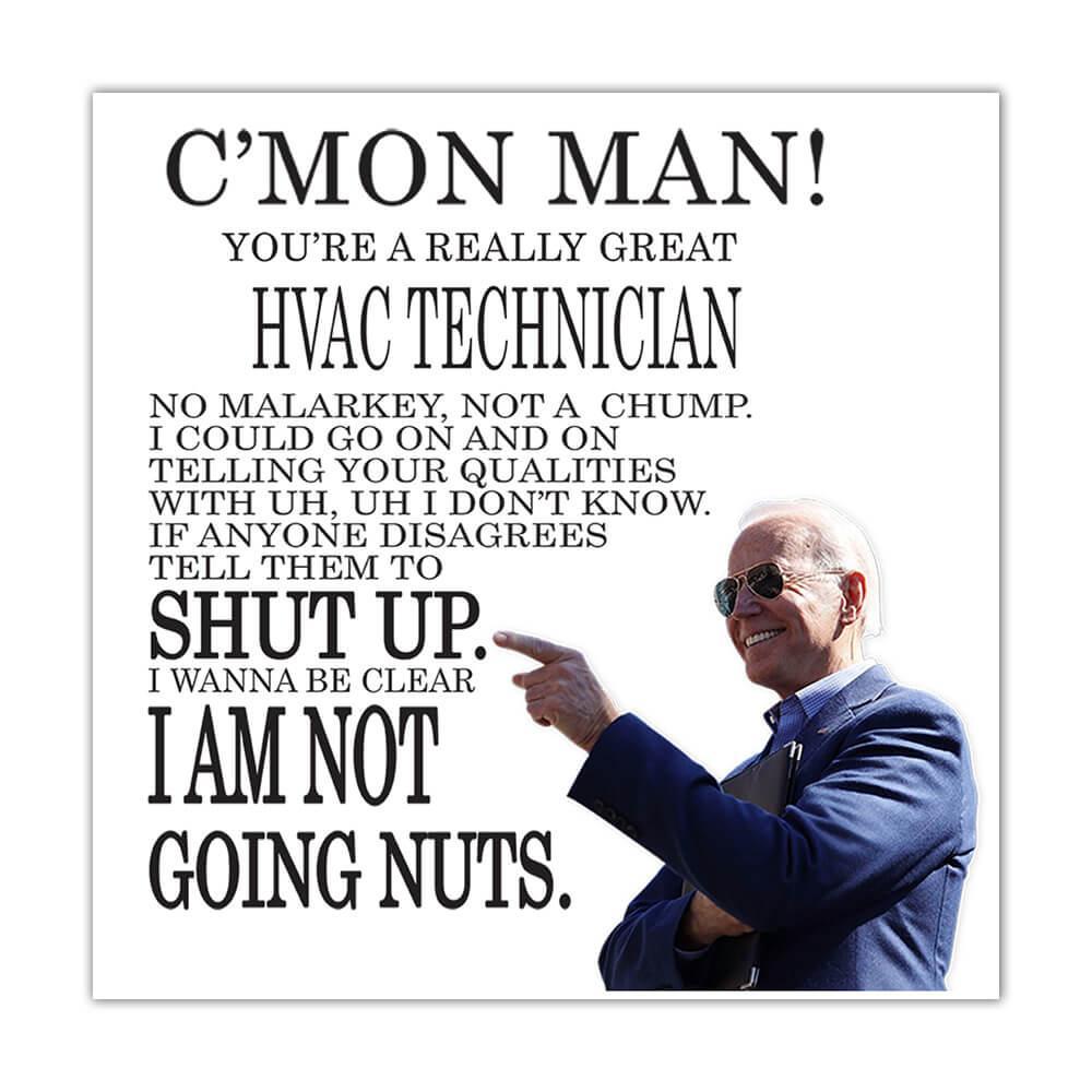 HVAC TECHNICIAN Funny Biden : Gift Sticker Great Gag Gift Joe Biden Humor Family Jobs Christmas Best President Birthday