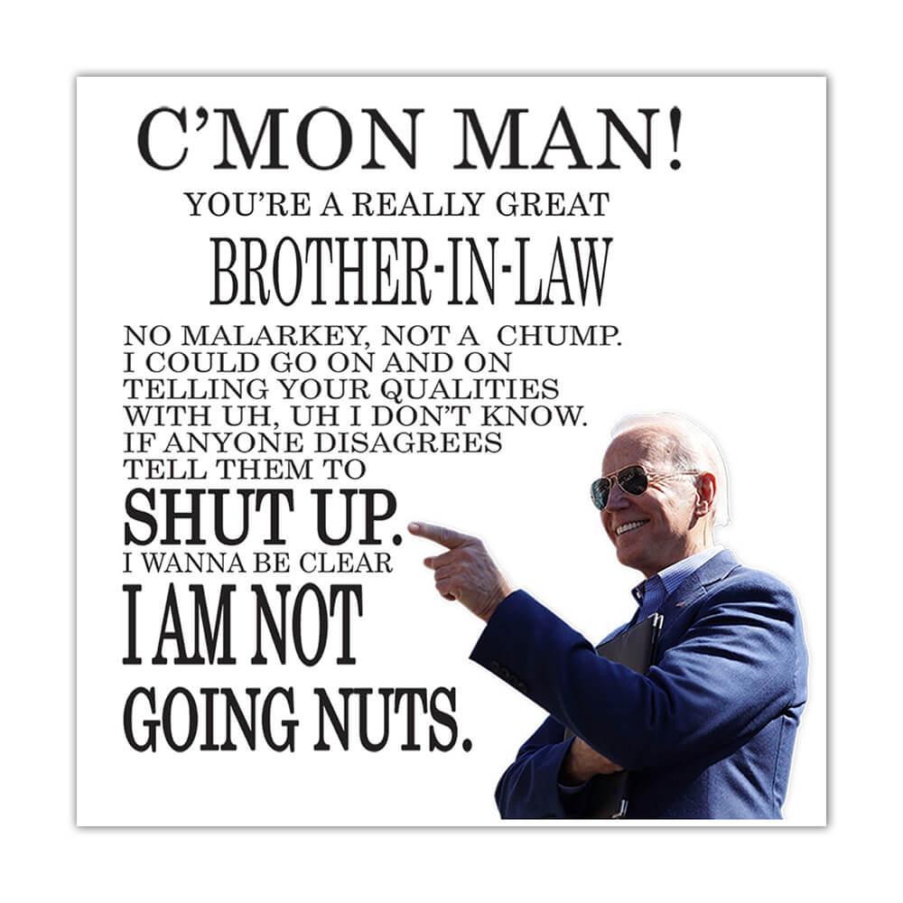 BROTHER-IN-LAW Funny Biden : Gift Sticker Great Gag Gift Joe Biden Humor Family Jobs Christmas Best President Birthday