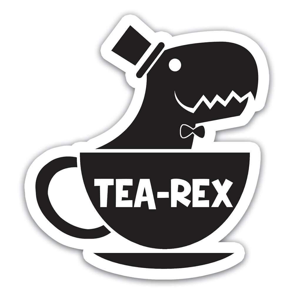 Tea Rex Funny Dinosaur Tyrannosaurus : Gift Sticker Humor Poster Dino Jurassic Park