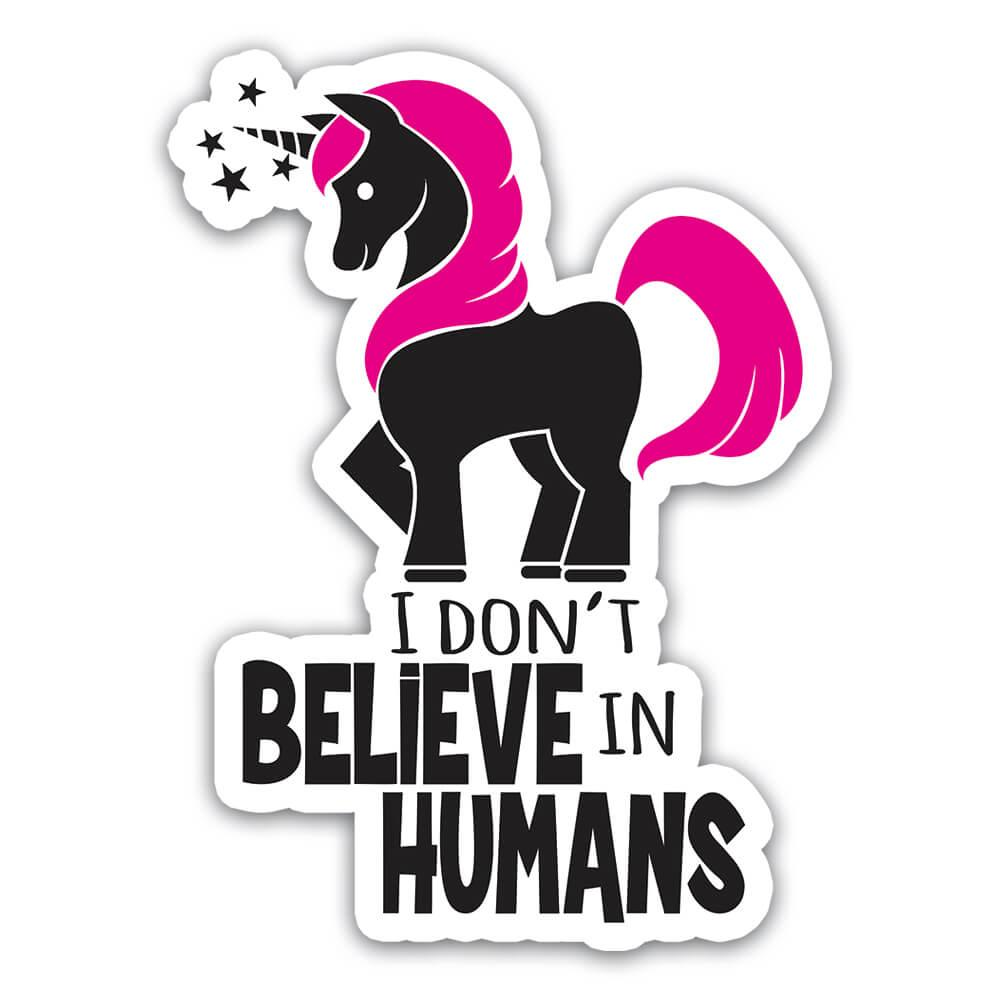 I Do Not Believe In Humans Art Print : Gift Sticker Unicorn Humor Wall Poster For Friend