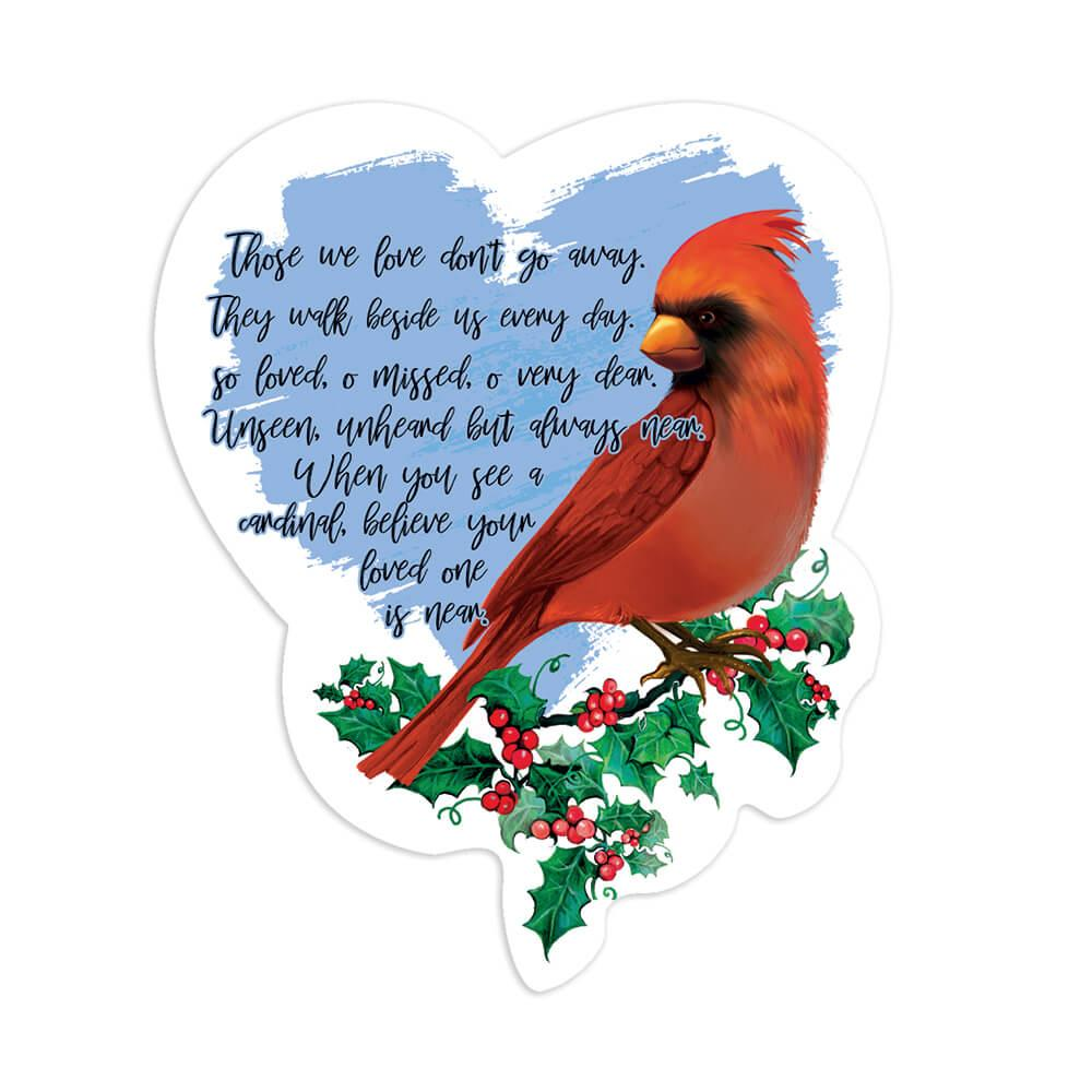 Cardinal Quote : Gift Sticker Bird Grieving Lost Loved One Grief Healing Rememberance