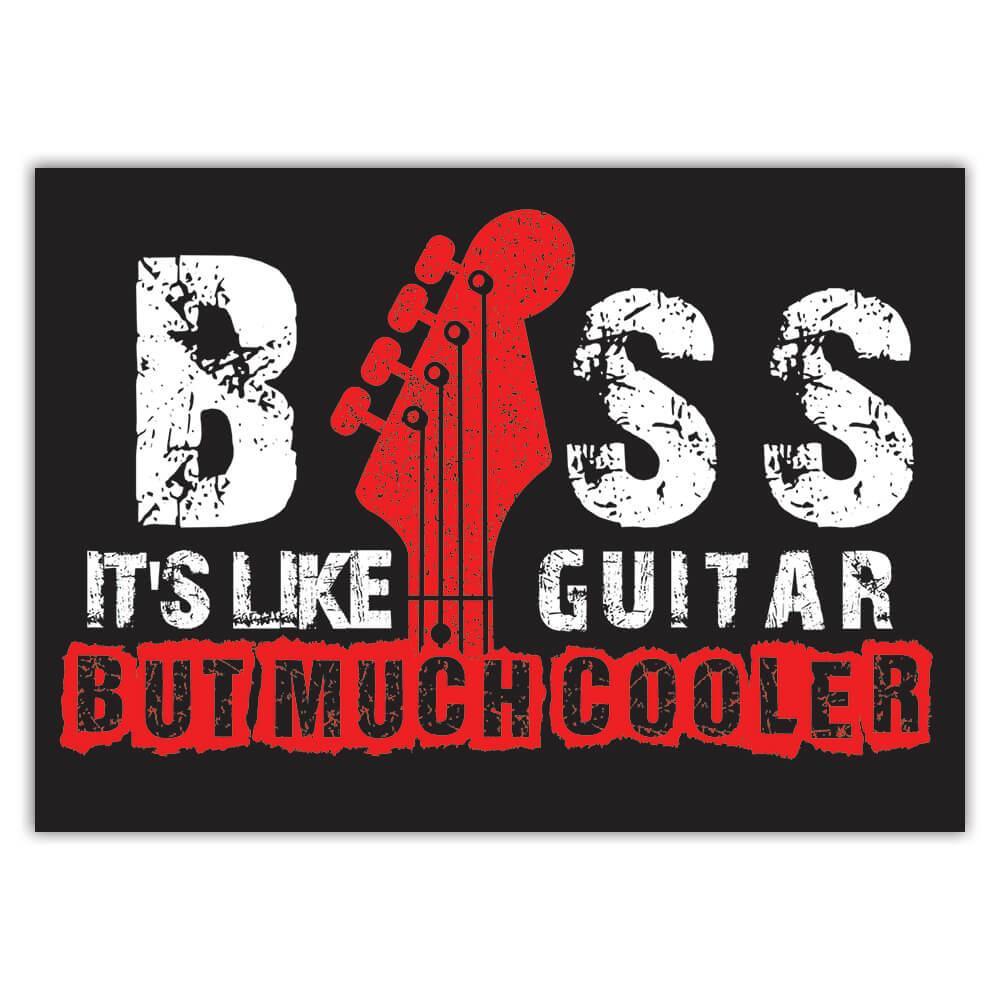 Bass Guitar Humor Wall Art Music Poster : Gift Sticker Rock N Roll Teen Room Decor