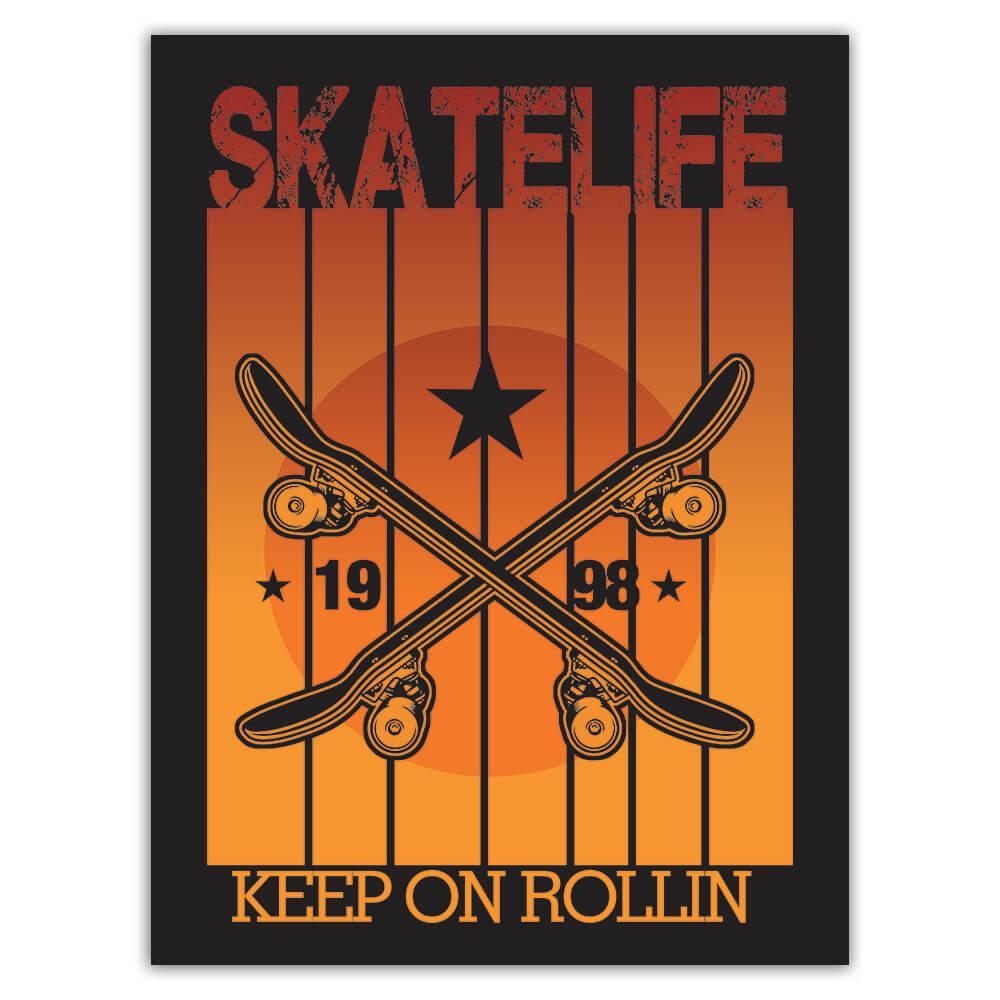 Skate Life Keep On Rolling : Gift Sticker For Skater Skating Skateboarding Action Sport