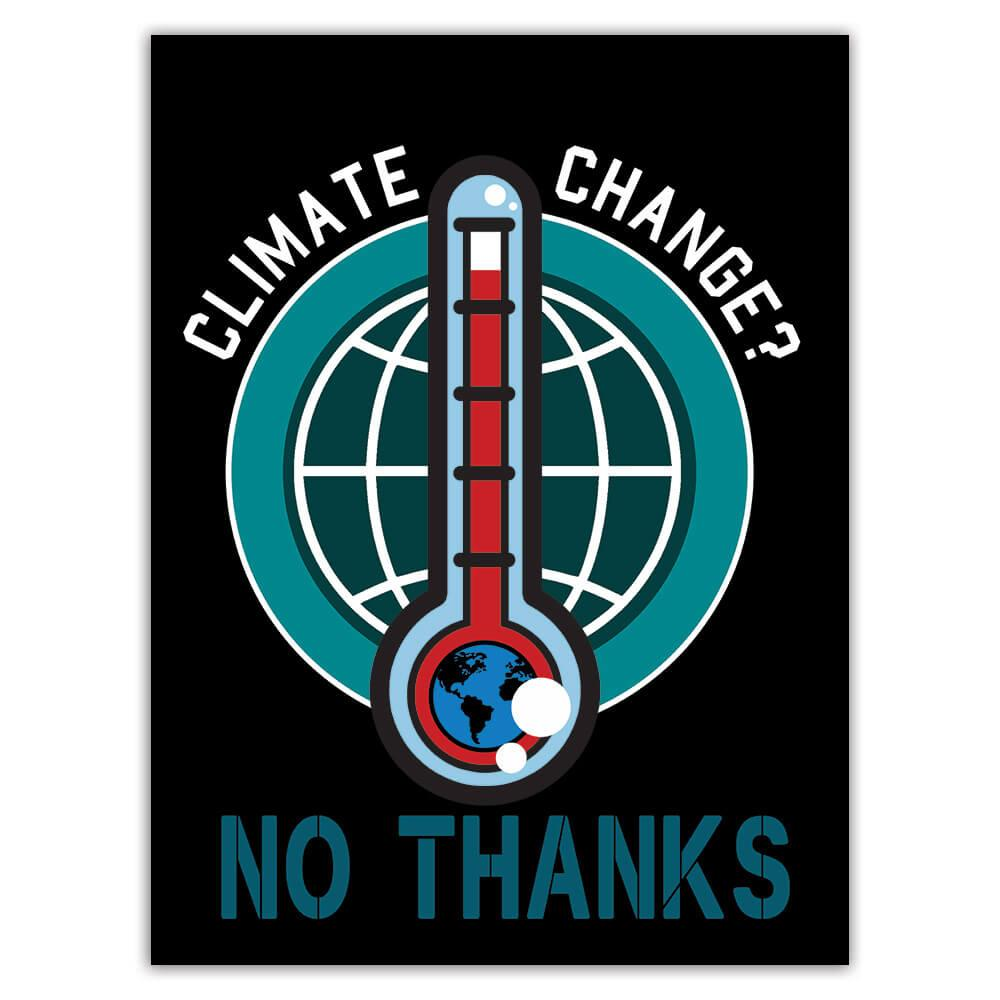 Climate Change : Gift Sticker Sarcasm Ecology Environment Protection Go Green Nature