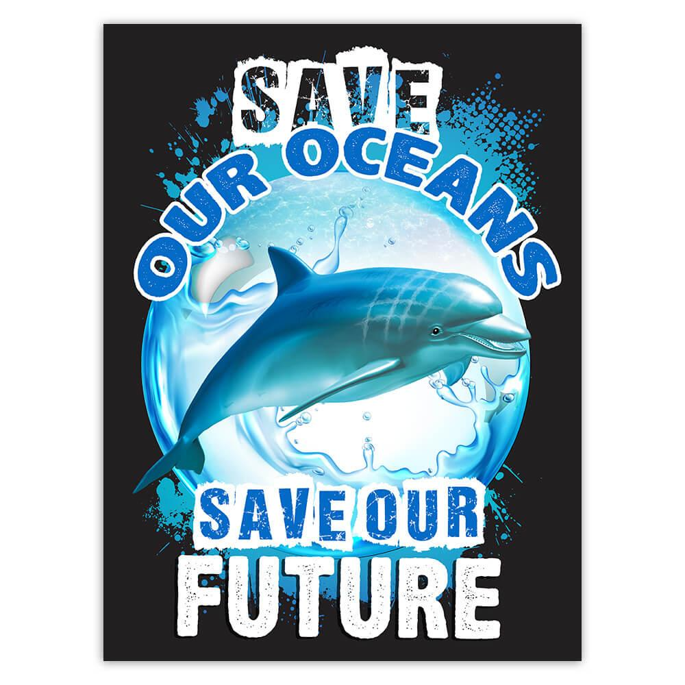 Save Our Oceans Dolphin : Gift Sticker Water Pollution Eco Friendly Animal Lover Green