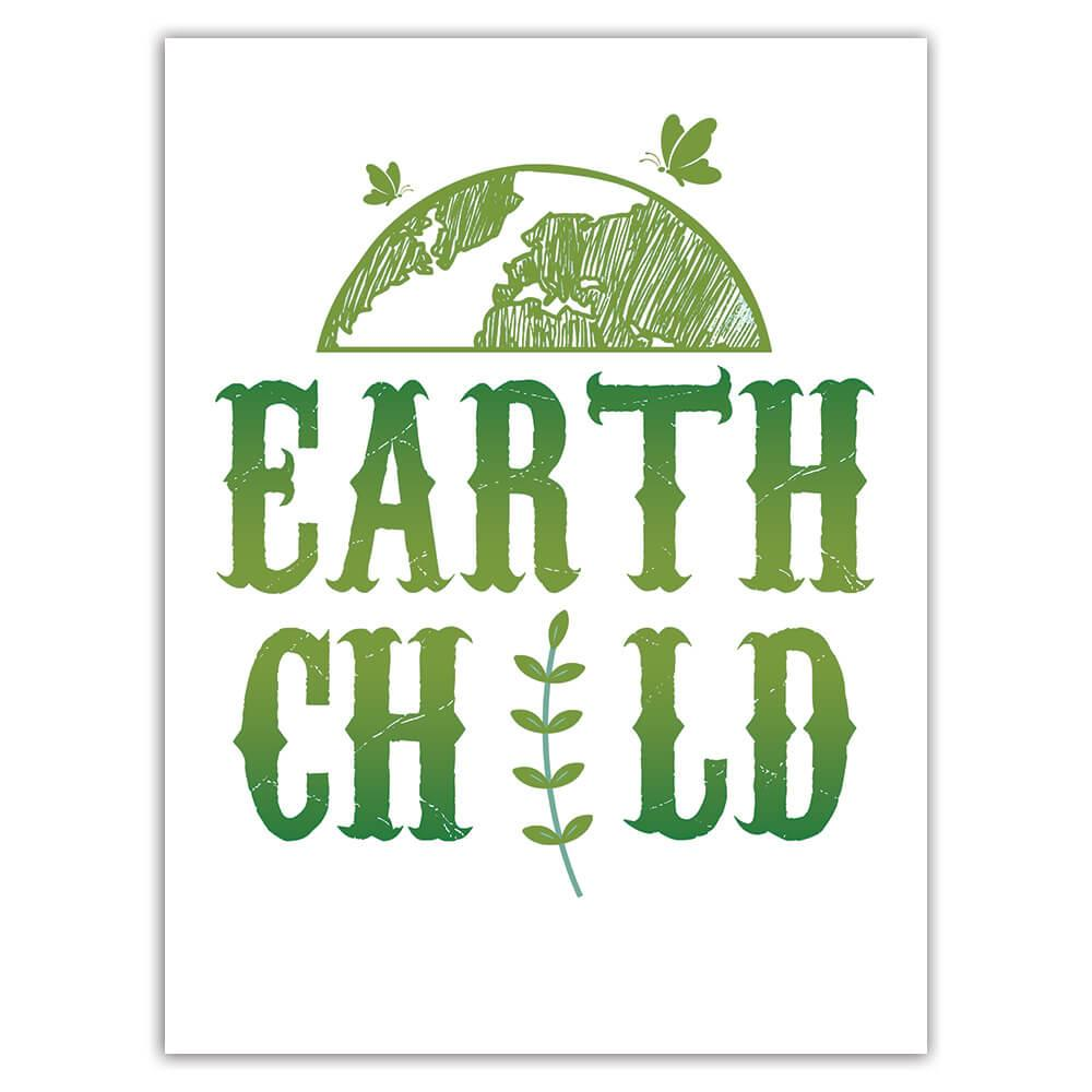 Earth Child : Gift Sticker Save The Planet Ecological Friendly Non Polluting Go Green Sign