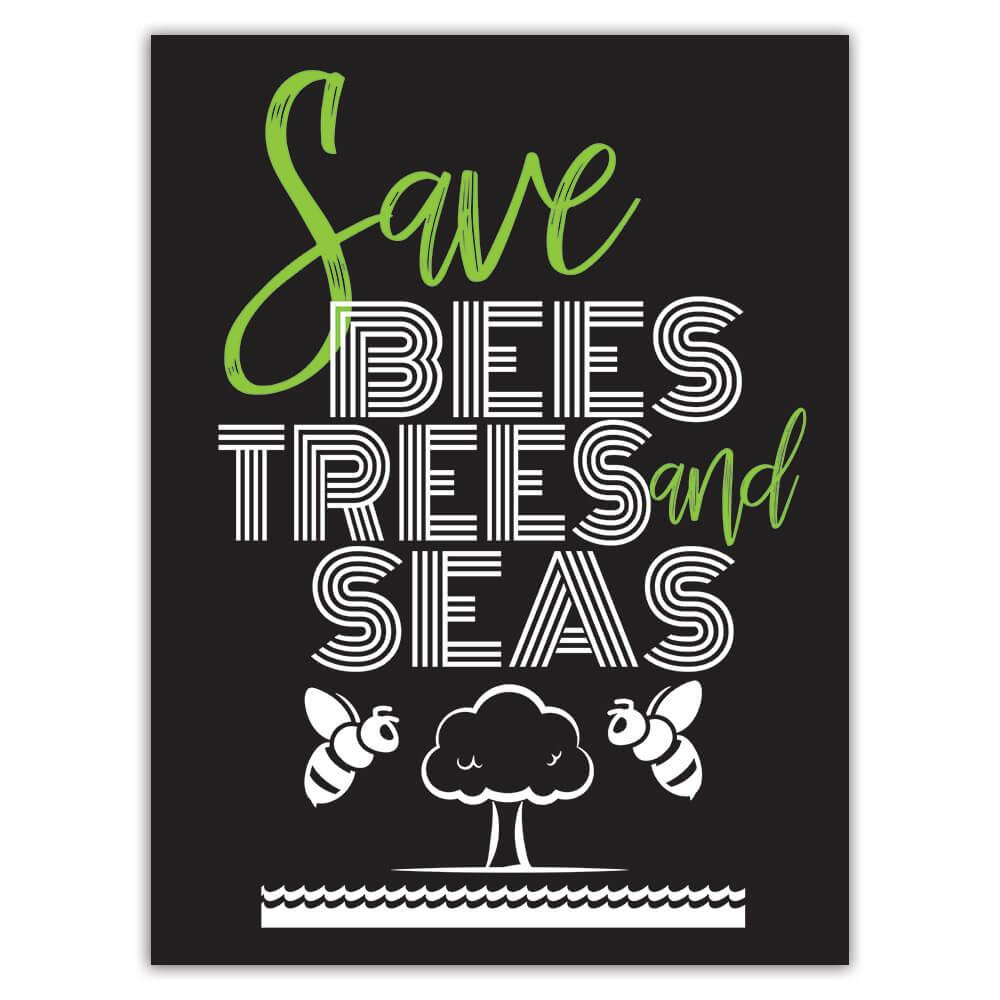 Save Bees Trees And Seas : Gift Sticker Environmental Protection Ecology Recycling Nature
