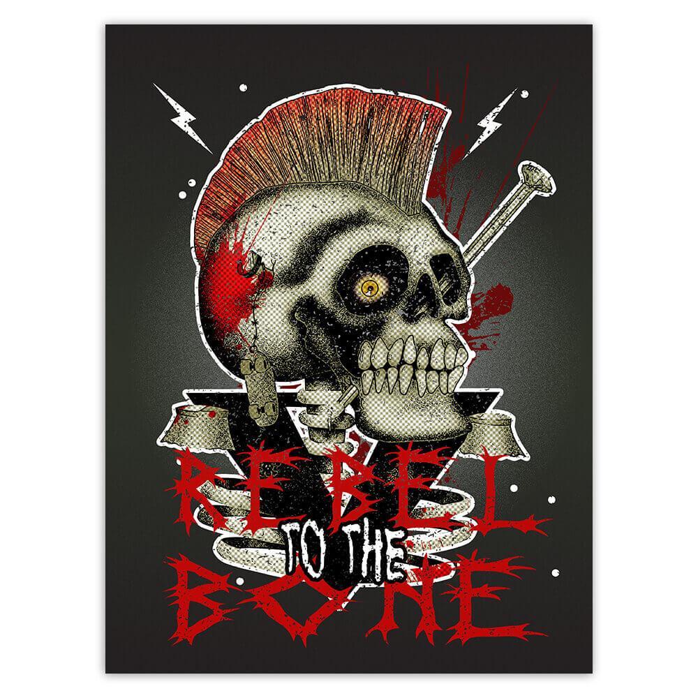 Punk Skull Rebel To The Bone : Gift Sticker Halloween Wall Poster Monster Horror Art